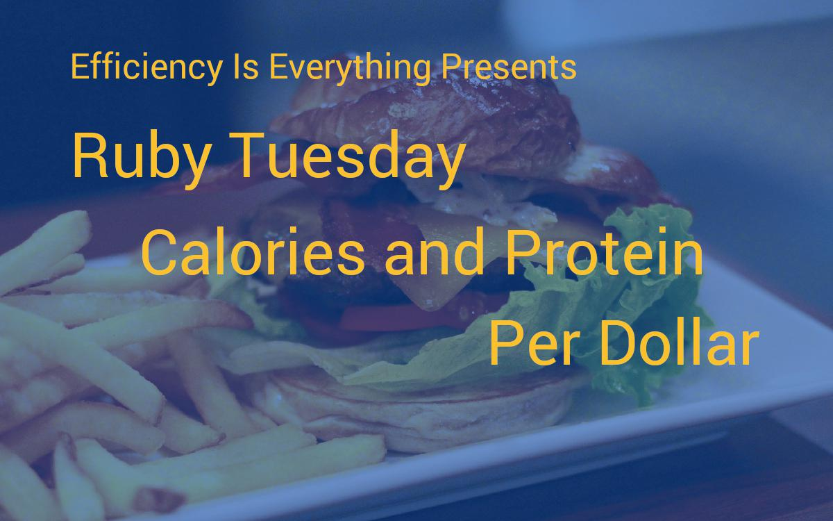 187 Ruby Tuesday Calories Per Dollar And Protein Per Dollar