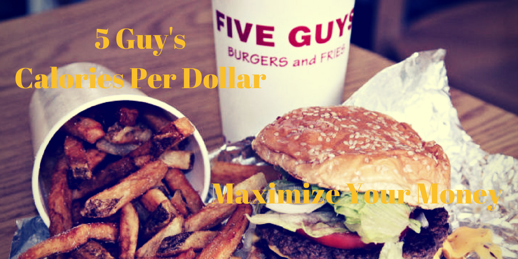 5 Guy S Calories Per Dollar